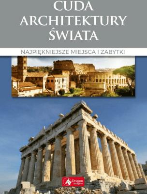 Cuda architektury świata wyd 2018 - Siewak-SojkaZofia, AdamskaMonika - Książki Poradniki i albumy