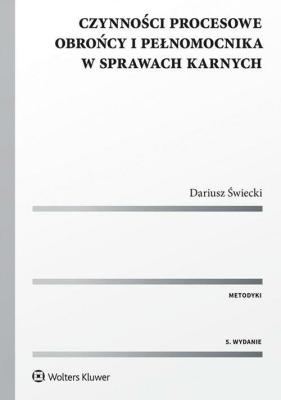 Czynności procesowe obrońcy i pełnomocnika w sprawach karnych - ŚwieckiDariusz - Książki Prawo, administracja