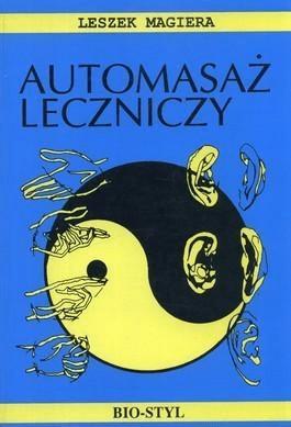Automasaż leczniczy. Teoria i praktyka - Leszek Magiera - Książki Podręczniki do szkół podst. i średnich