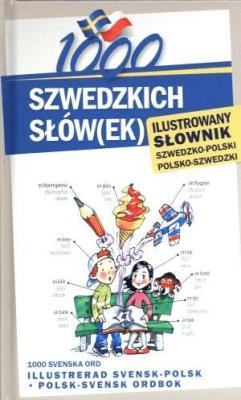 1000 szwedzkich słów(ek). Ilustrowany słownik - KempeAlarka, PawlikMonika - Książki Książki do nauki języka obcego