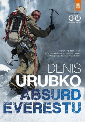 Absurd Everestu. - UrubkoDenis - Książki Biografie, wspomnienia