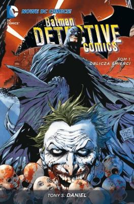 Batman Detective Comics Tom 1 Oblicza śmierci - DanielTonyS. - Książki Komiksy