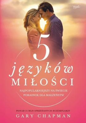 5 języków miłości. Najpopularniejszy na świecie poradnik dla małżeństw - ChapmanGary - Książki Książki naukowe i popularnonaukowe