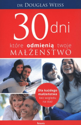 30 dni, które odmienią twoje małżeństwo - WeissDouglas - Książki Poradniki i albumy