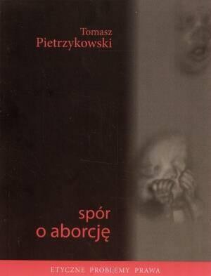 Spór o Aborcję - Tomasz Pietrzykowski