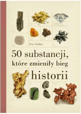 50 substancji, które zmieniły bieg historii - ChalineEric - Książki Książki naukowe i popularnonaukowe