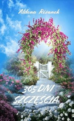 365 Dni szczęścia - RóżanekAldona - Książki Książki naukowe i popularnonaukowe