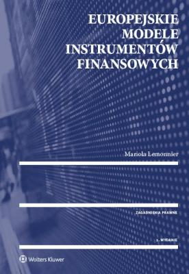 Europejskie modele instrumentów finansowych - LemonnierMariola - Książki Prawo, administracja
