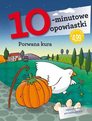 10-minutowe opowiastki. Porwana kura - Francesca Lazzarato - Książki Książki dla dzieci