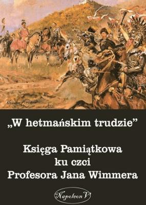 """""""W hetmańskim trudzie"""". Księga Pamiątkowa - Opracowaniezbiorowe - Książki Biografie, wspomnienia"""