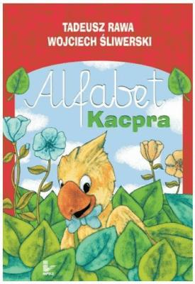 Alfabet Kacpra - RawaTadeusz, ŚliwerskiWojciech - Książki Podręczniki do szkół podst. i średnich