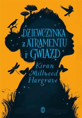 Dziewczynka z atramentu i gwiazd. - Millwood-HargraveKiran - Książki Książki dla młodzieży