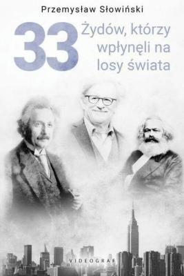 33 Żydów, którzy wpłynęli na losy świata - SłowińskiPrzemysław - Książki Biografie, wspomnienia