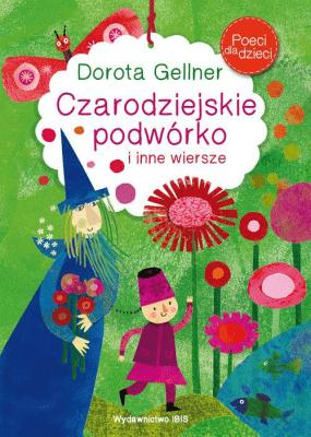 Czarodziejskie Podwórko I Inne Wiersze Poeci Dla Dzieci