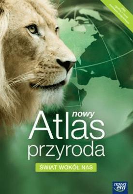 Atlas przyroda. Świat wokół nas - Opracowaniezbiorowe - Książki Podręczniki do szkół podst. i średnich