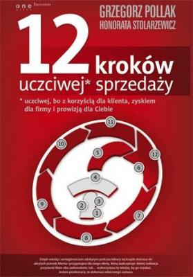 12 Kroków Uczciwej Sprzedaży - PollakGrzegorz, StolarzewiczHonorata - Książki Książki naukowe i popularnonaukowe