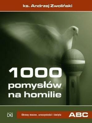 1000 pom. na homilie T.2 Wielki Post, Wielkanoc... - ks. Andrzej Zwoliński - Książki Religioznawstwo, nauki teologiczne