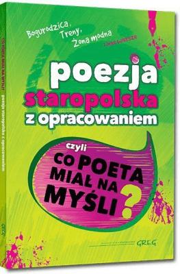 Poezja Staropolska Z Opracowaniem Czyli Co Poeta Miał Na Myśli