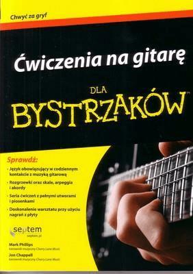Ćwiczenia na gitarę dla bystrzaków - PhillipsMark, ChappellJon - Książki Informatyka, internet