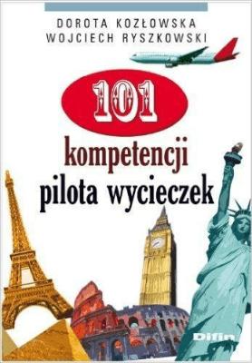 101 kompetencji pilota wycieczek - Opracowaniezbiorowe - Książki Mapy, przewodniki, książki podróżnicze