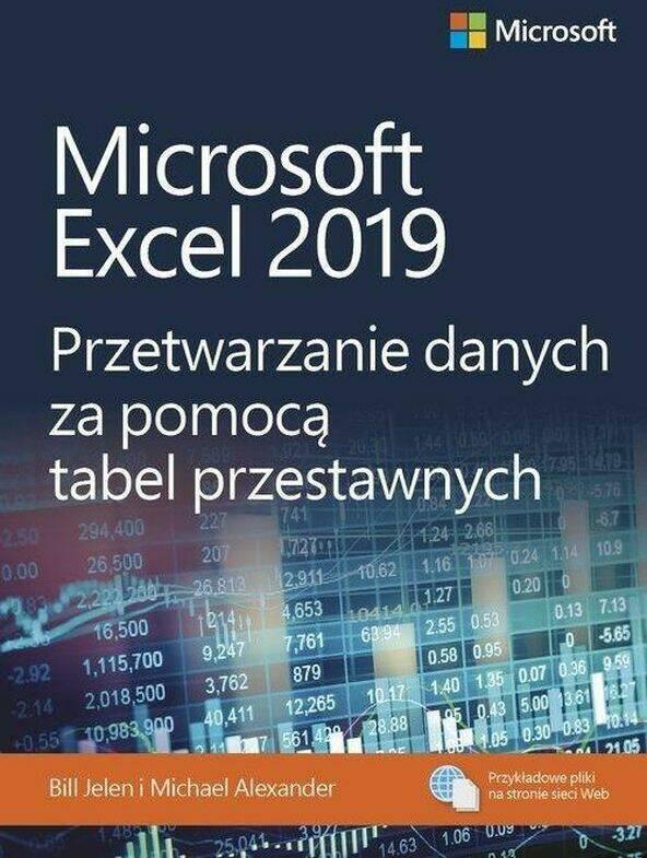 Microsoft Excel 2019. Przetwarzanie danych za pomoc? tabel przestawnych.