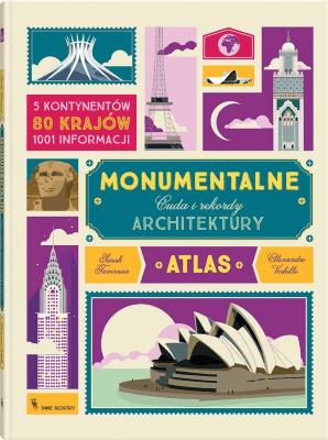Monumentalne. Cuda i rekordy architektury. - TavernierSarah, VerhilleAlexandre - Książki Reportaż, literatura faktu