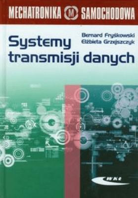 Systemy transmisji danych - FryśkowskiBernard, GrzejszczykElżbieta - Książki Poradniki i albumy