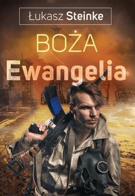 Boża Ewangelia - SteinkeŁukasz - Książki Fantasy, science fiction, horror