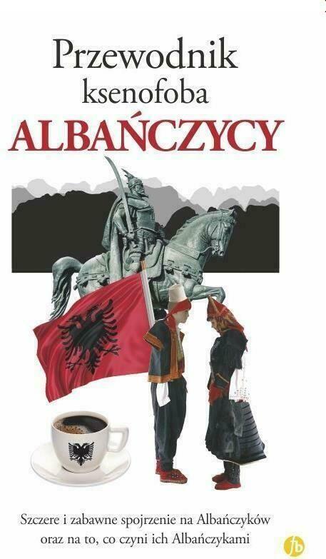Przewodnik ksenofoba. Albańczycy