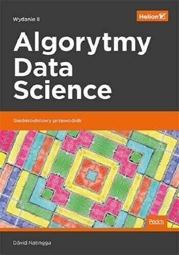 Algorytmy Data Science. Siedmiodniowy przewodnik