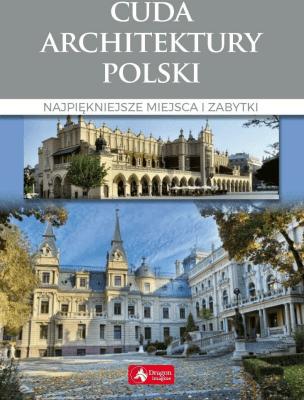 Cuda architektury Polski wyd. 2018 - Siewak-SojkaZofia, AdamskaMonika - Książki Poradniki i albumy