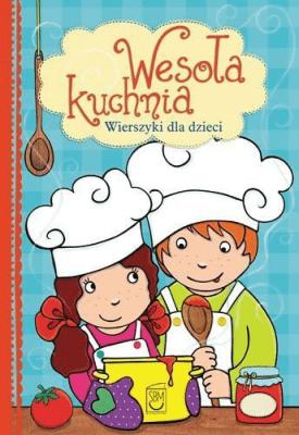 Wesoła Kuchnia Wiersze Dla Dzieci śnieżkowska Bielak