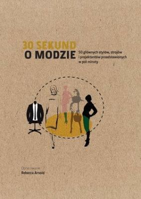 30 sekund O modzie - praca zbiorowa - Książki Poradniki i albumy
