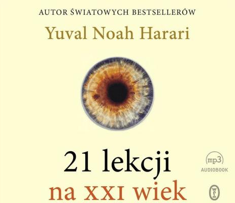 21 lekcji na XXI wiek. Audiobook - HarariYuvalNoah - Książki Literatura piękna
