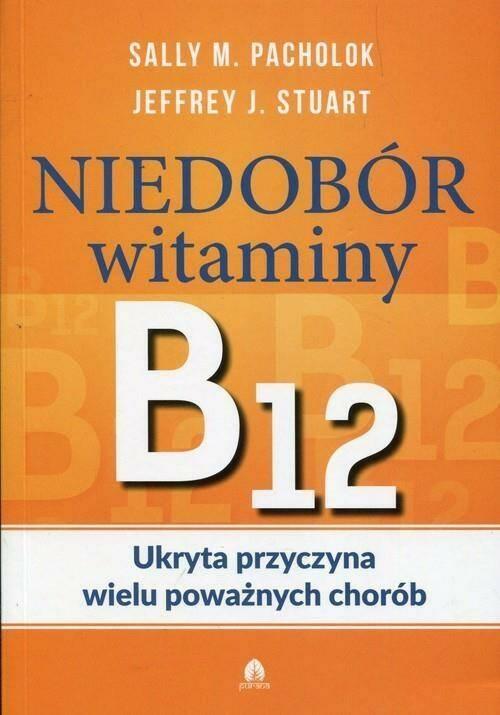 Niedobór witaminy B12 Ukryta przyczyna wielu...