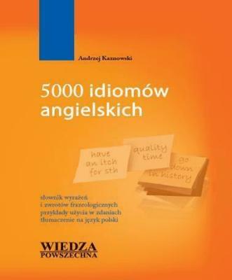 5000 idiomów angielskich - KaznowskiAndrzej - Książki Książki do nauki języka obcego