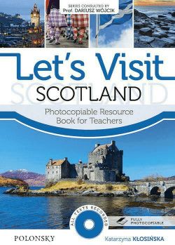 Let?s Visit Scotland Photocopiable Resource Book for Teachers