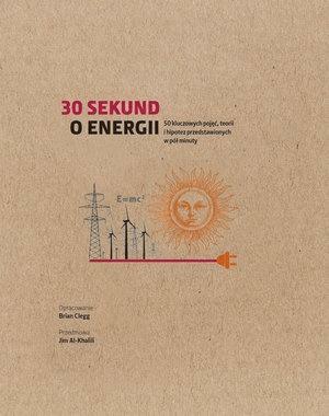 30 sekund o energii. - Brian Clegg - Książki Książki naukowe i popularnonaukowe