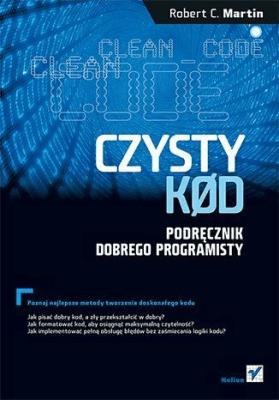 Czysty kod. Podręcznik dobrego programisty - RobertC.Martin - Książki Informatyka, internet