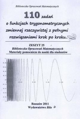 110 zadań o funkcjach trygonometrycznych zmiennej rzeczywistej z pełnymi rozwiązaniami krok po kroku. - RegelWiesława - Książki Literatura piękna