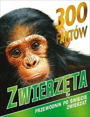 300 faktów. Zwierzęta - KayAnna, JohnsonJimmy - Książki Książki dla dzieci
