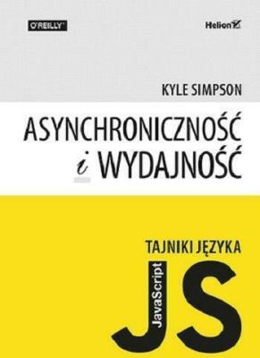 Asynchroniczność i wydajność. Tajniki języka JavaScript - SimpsonKyle - Książki Informatyka, internet