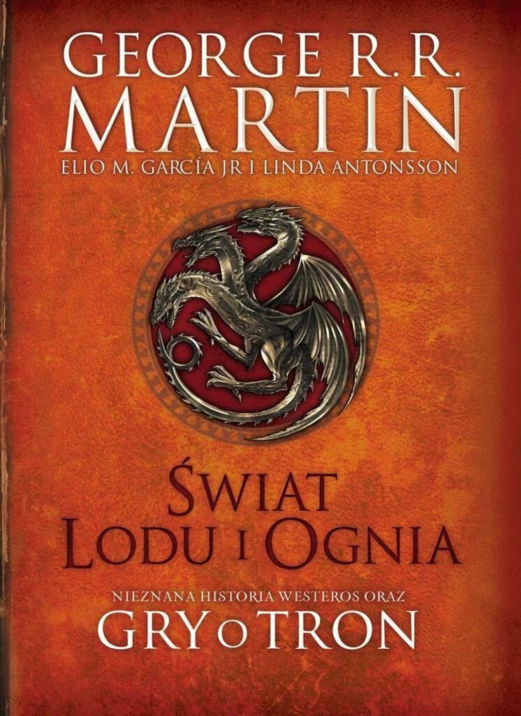 Świat Lodu i Ognia. Nieznana historia Westeros oraz Gry o Tron