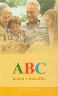ABC babci i dziadka - MevesChrista - Książki Poradniki i albumy