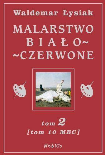 Malarstwo Biało-Czerwone. Tom 2 (MBC T.10)