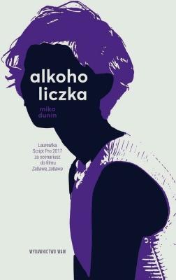Alkoholiczka - DuninMika - Książki Biografie, wspomnienia