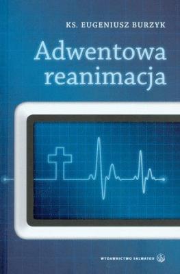 Adwentowa reanimacja - BurzykEugeniusz - Książki Religioznawstwo, nauki teologiczne