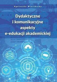 Dydaktyczne i komunikacyjne aspekty e-edukacji... - WierzbickaAgnieszka - Książki Informatyka, internet