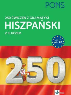 250 ćwiczeń Gramatyka Hiszpański - Opracowaniezbiorowe - Książki Książki do nauki języka obcego