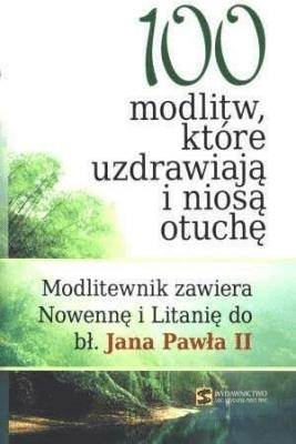 100 modlitw które uzdrawiają i niosą otuchę - Opracowaniezbiorowe - Książki Literatura piękna